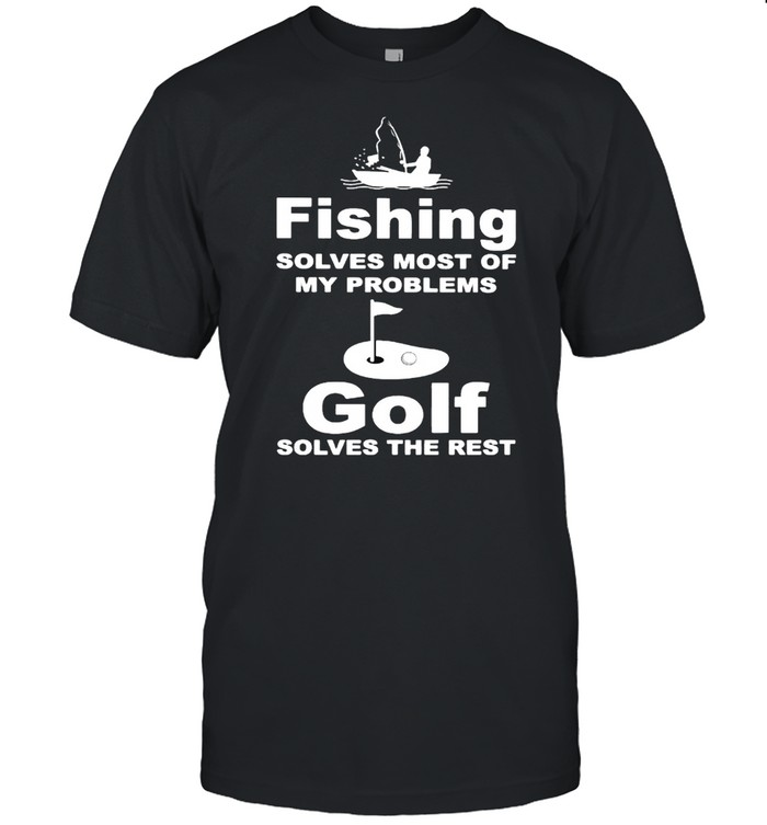 Fishing solves most of my problems gold solves the rest shirt Classic Men's T-shirt