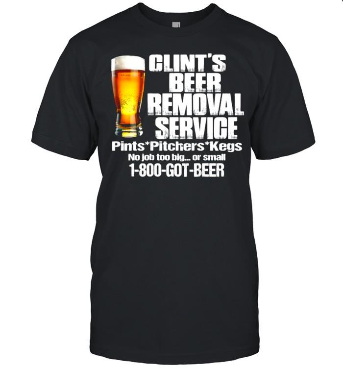 Clint's Beer Removal Service Pints Pitchers Kegs No Job Back T- Classic Men's T-shirt