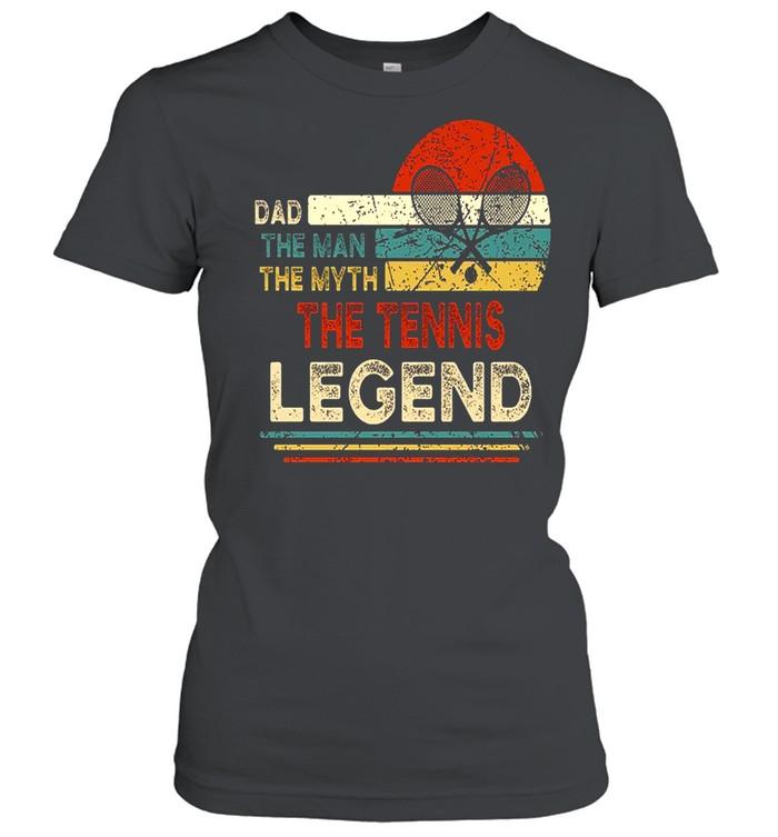 dad the man the myth the tennis legend shirt classic womens t shirt
