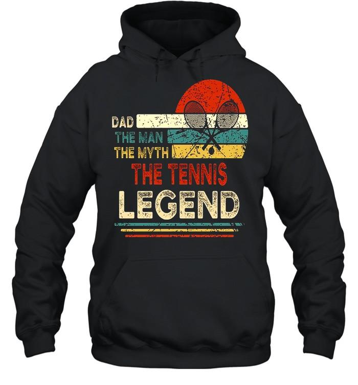 dad the man the myth the tennis legend shirt unisex hoodie