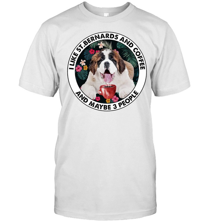 I Like St Bernards And Coffee And Maybe 3 People shirt Classic Men's T-shirt