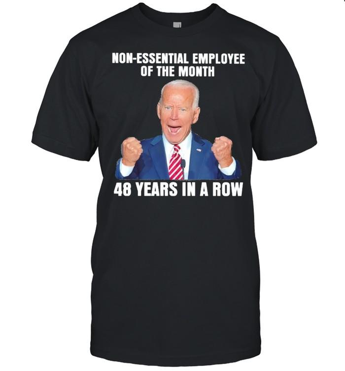 Joe Biden non-essential employee of the month 48 years on a row shirt Classic Men's T-shirt