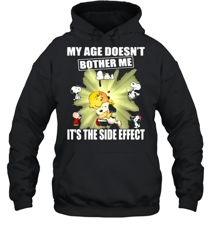 my age doesnt bother me its the side effect snoopy shirt unisex hoodie