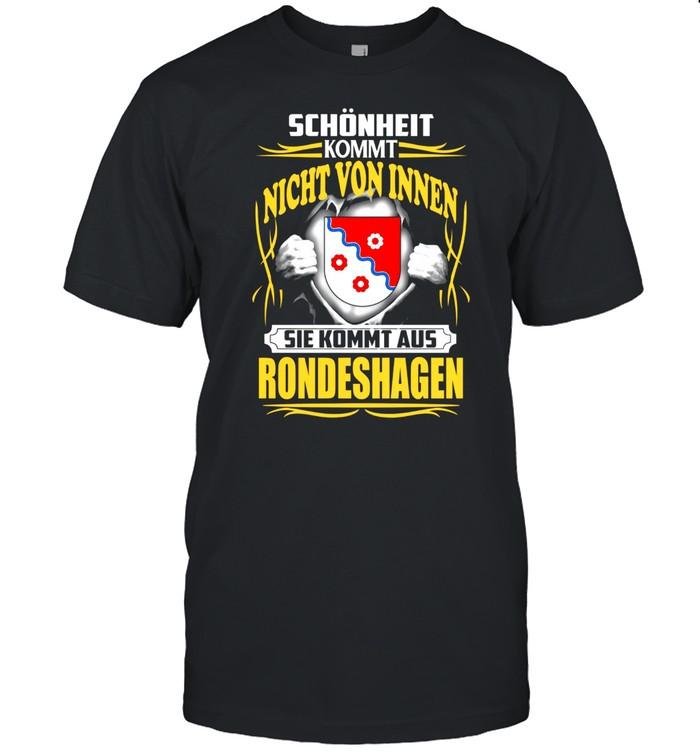 Schönheit Kommt Nicht Von Innen Sie Kommt Aus Rondeshagen shirt Classic Men's T-shirt