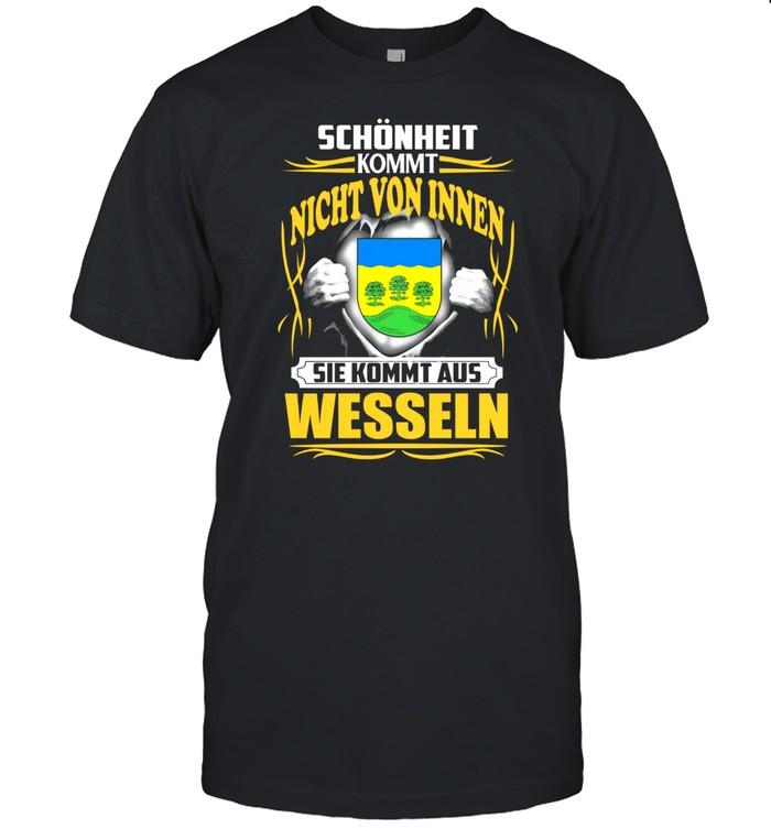 Schönheit Kommt Nicht Von Innen Sie Kommt Aus Wesseln shirt Classic Men's T-shirt