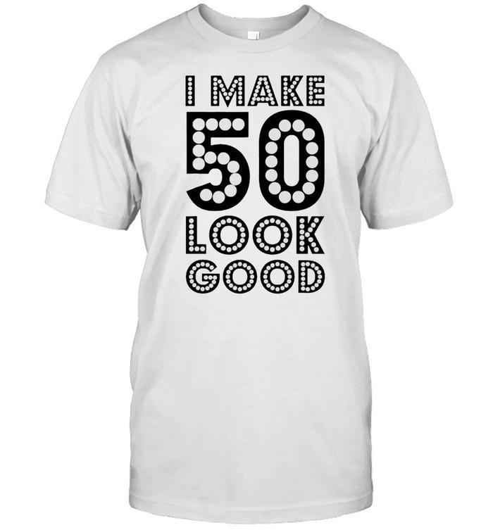 I make 50 look good shirt Classic Men's T-shirt