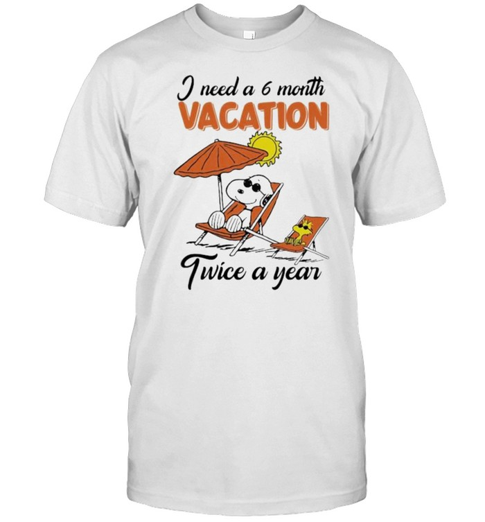 I Need A 6 Month Vacation Twice A Year Snoopy  Classic Men's T-shirt