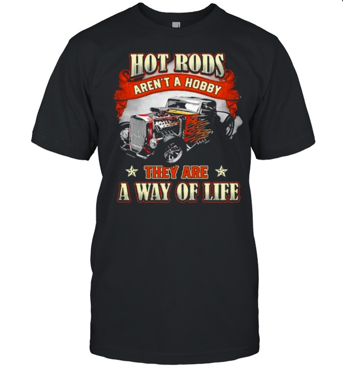Hot rods arent a hobby they are a way of life shirt Classic Men's T-shirt