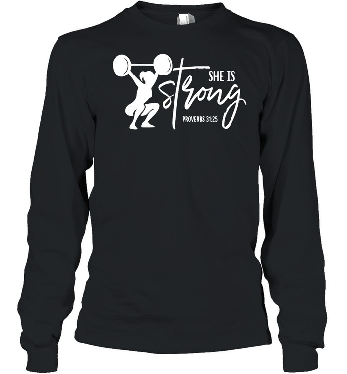 Weight Lifting She Is Strong Proverbs 31 25 T-shirt Long Sleeved T-shirt