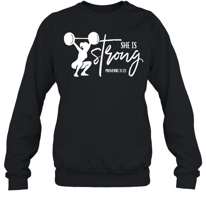Weight Lifting She Is Strong Proverbs 31 25 T-shirt Unisex Sweatshirt