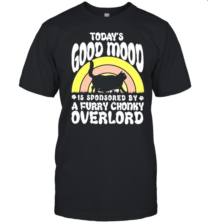 Cat todays good mood is sponsored by a furry chonky overlord shirt Classic Men's T-shirt