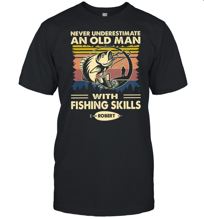 Never underestimate an old man with fishing skills robert vintage shirt Classic Men's T-shirt