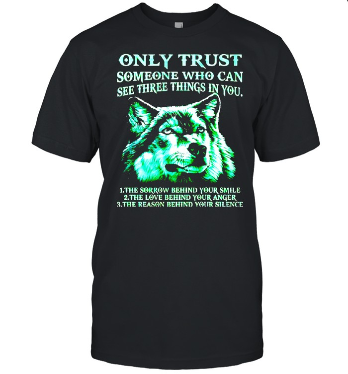 Only trust someone who can see three things in you shirt Classic Men's T-shirt