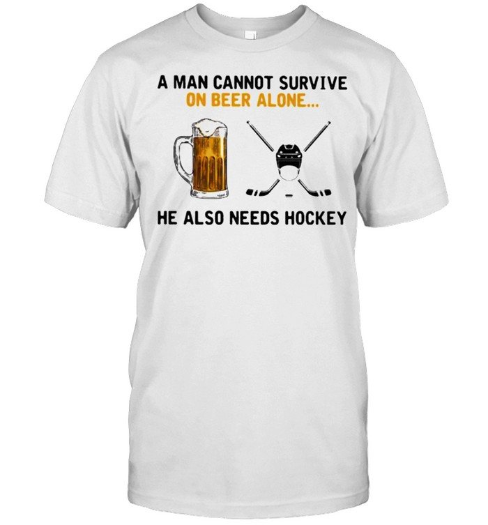 A man cannot survive on beer alone he also needs hockey shirt Classic Men's T-shirt