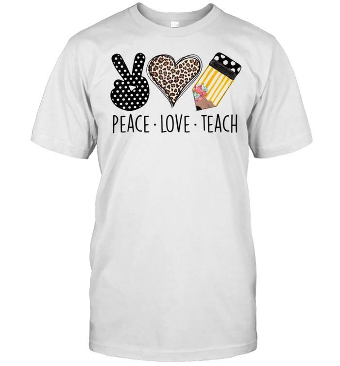 Peace Love Teach Cute Teacher Back To School shirt Classic Men's T-shirt