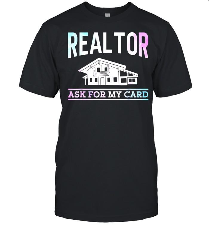 Realtor Ask For My Card Watercolor shirt Classic Men's T-shirt