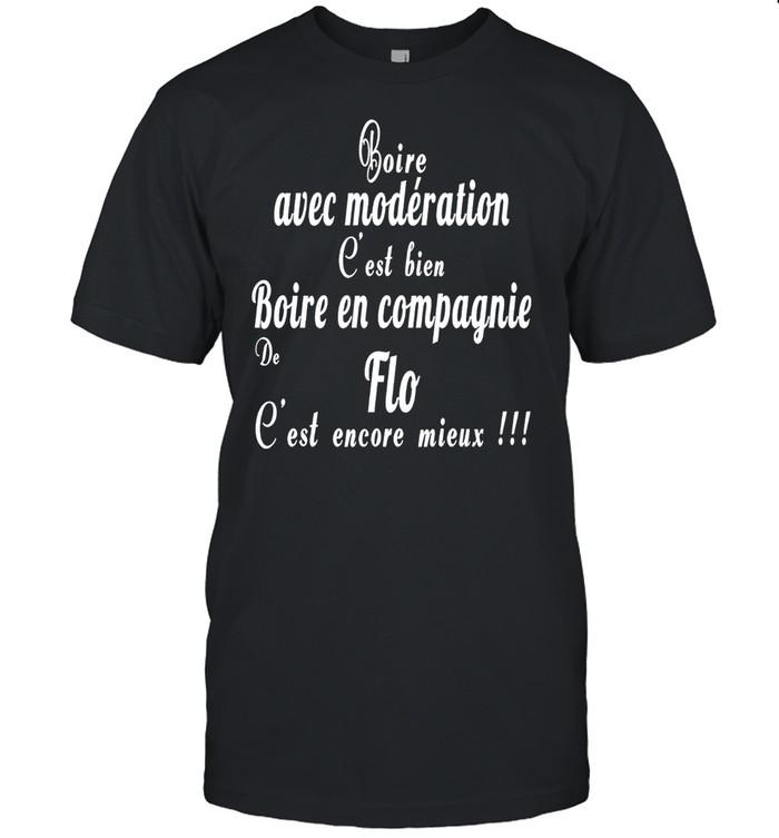 Boire avec moderation c'est bien boire en compagnie de flo c'est encore mieux shirt Classic Men's T-shirt