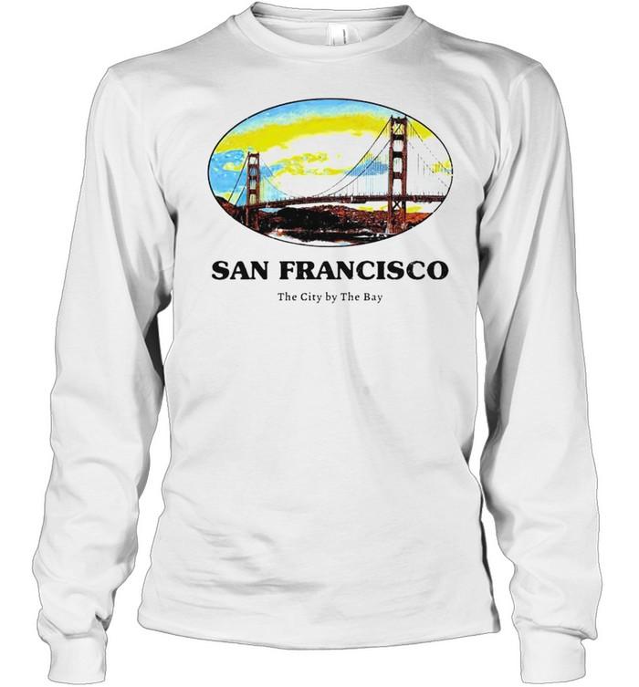 san francisco the city by the bay shirt long sleeved t shirt