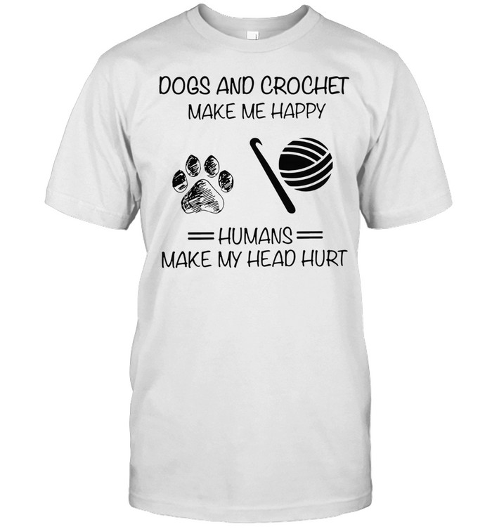 DOGS AND CROCHET MAKE ME HAPPY PAW SHIRT Classic Men's T-shirt