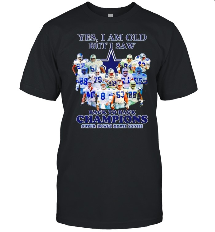 Dallas Cowboys Yes I am old but I saw back to back champions shirt Classic Men's T-shirt