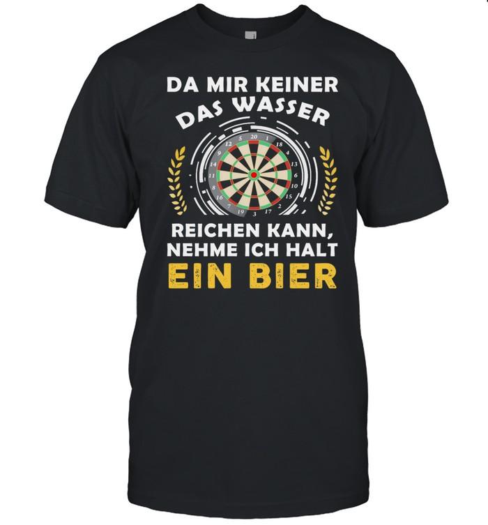 Da Mir Keiner Das Wasser Reichen Kann Nehme Ich Halt Ein Bier shirt Classic Men's T-shirt