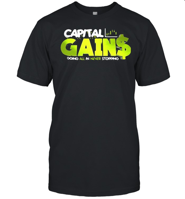 Capital Gain Going All In Never Stopping T-shirt Classic Men's T-shirt