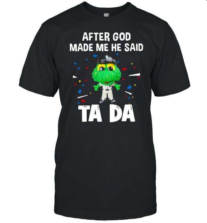 Chicago White Sox After God Made Me He Said Tada T-shirt Classic Men's T-shirt