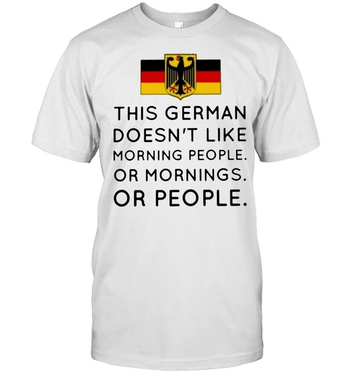 This german doesn't like morning people or mornings or people shirt Classic Men's T-shirt