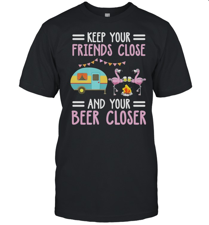 Flamingos Camping Keep Your Friends Close And Your Beer Closer shirt Classic Men's T-shirt