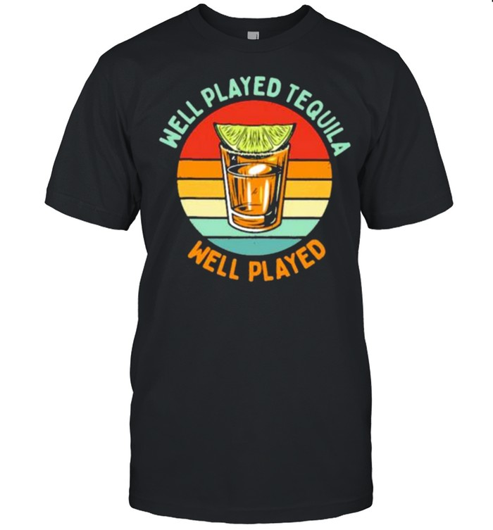 Best well Played Tequila Well Played Vintage  Classic Men's T-shirt