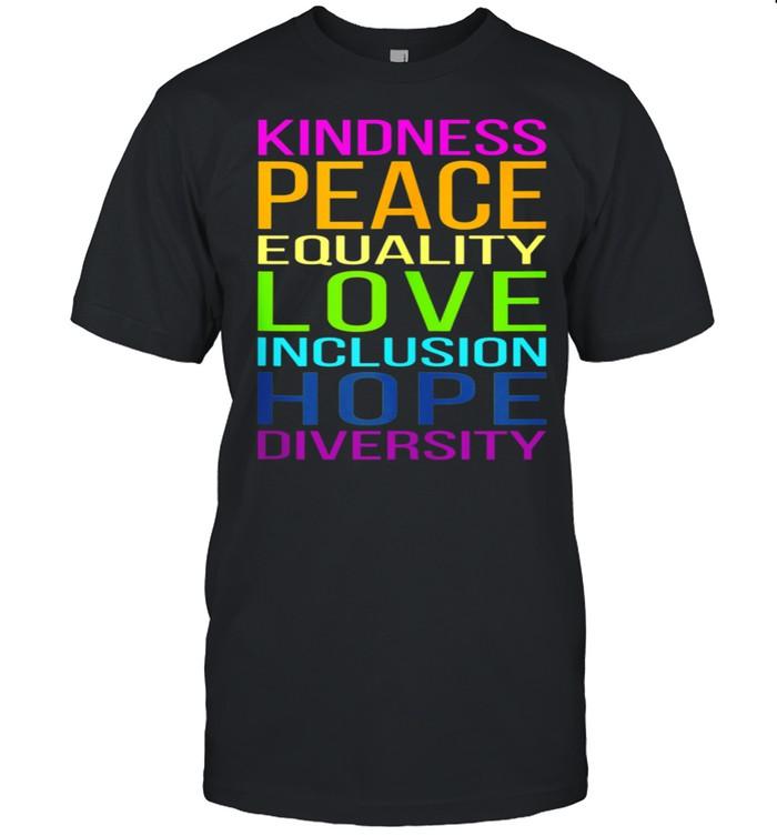 Kindness, Peace, Equality, Love, Inclusion, Hope, Diversity shirt Classic Men's T-shirt