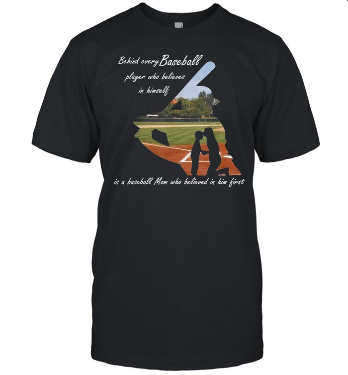 Behind Every Baseball Player Is A Mom That Believes shirt Classic Men's T-shirt