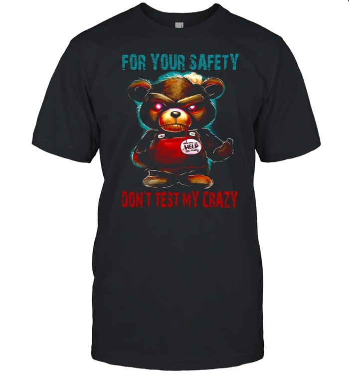 For your safety don't test my crazy shirt Classic Men's T-shirt