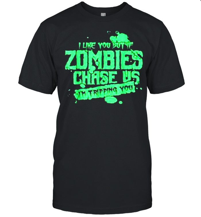 If Zombies Chase Us I'm Tripping You Creepy Walkers shirt Classic Men's T-shirt