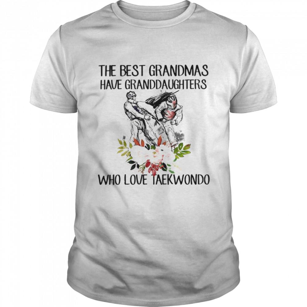 The Best Grandmas Have Granddaughters Who Love Taekwondo T-shirt Classic Men's T-shirt