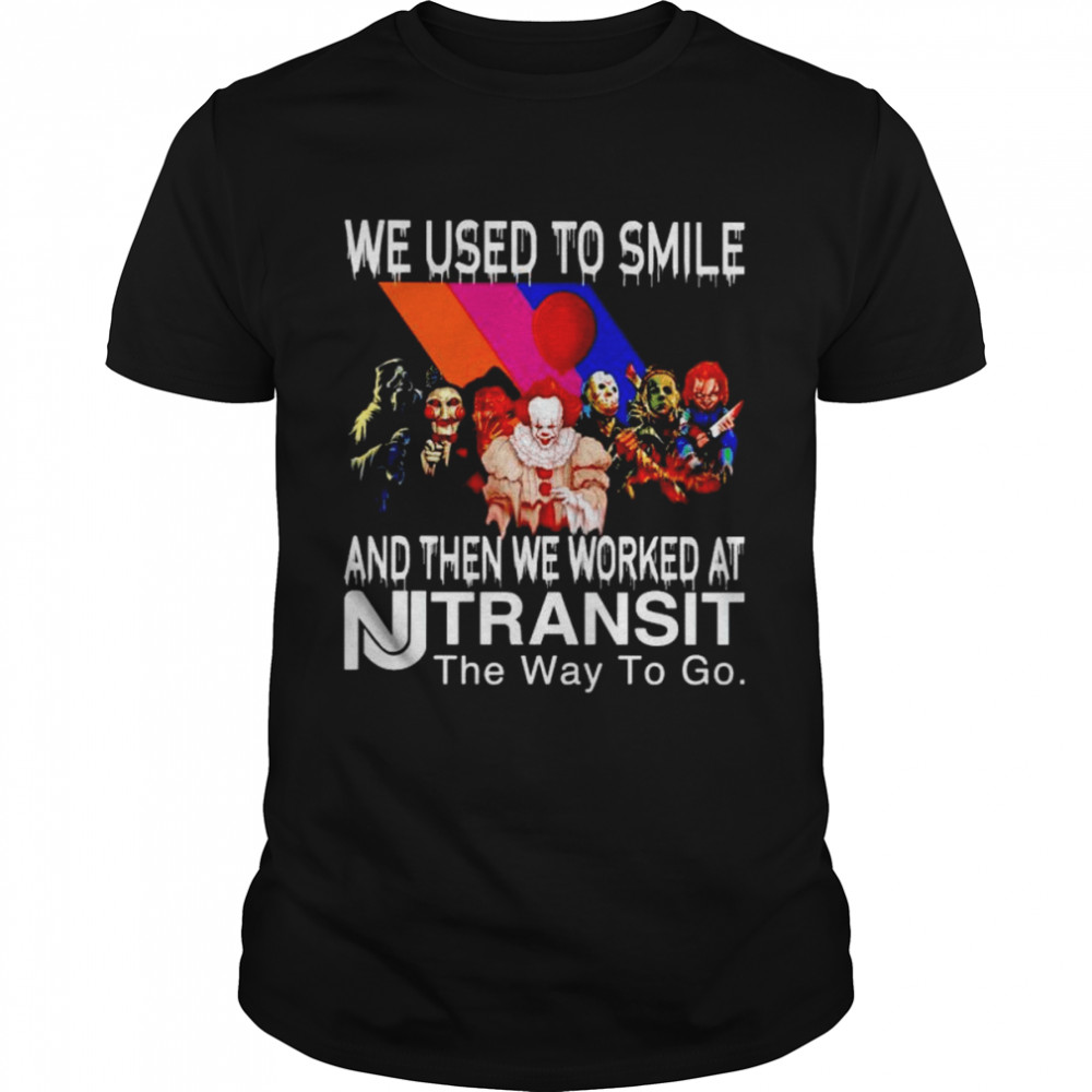 Horror Halloween we used to smile and then we worked at Transit shirt Classic Men's T-shirt