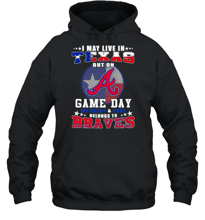 i may live in taxes but on game day my heart and soul belongs to braves shirt Unisex Hoodie