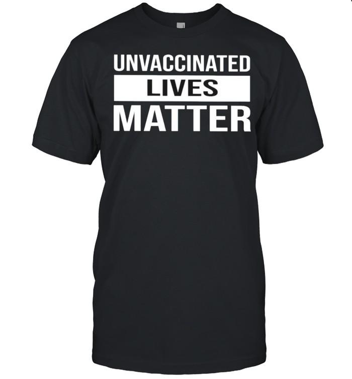 Unvaccinated lives matter shirt Classic Men's T-shirt