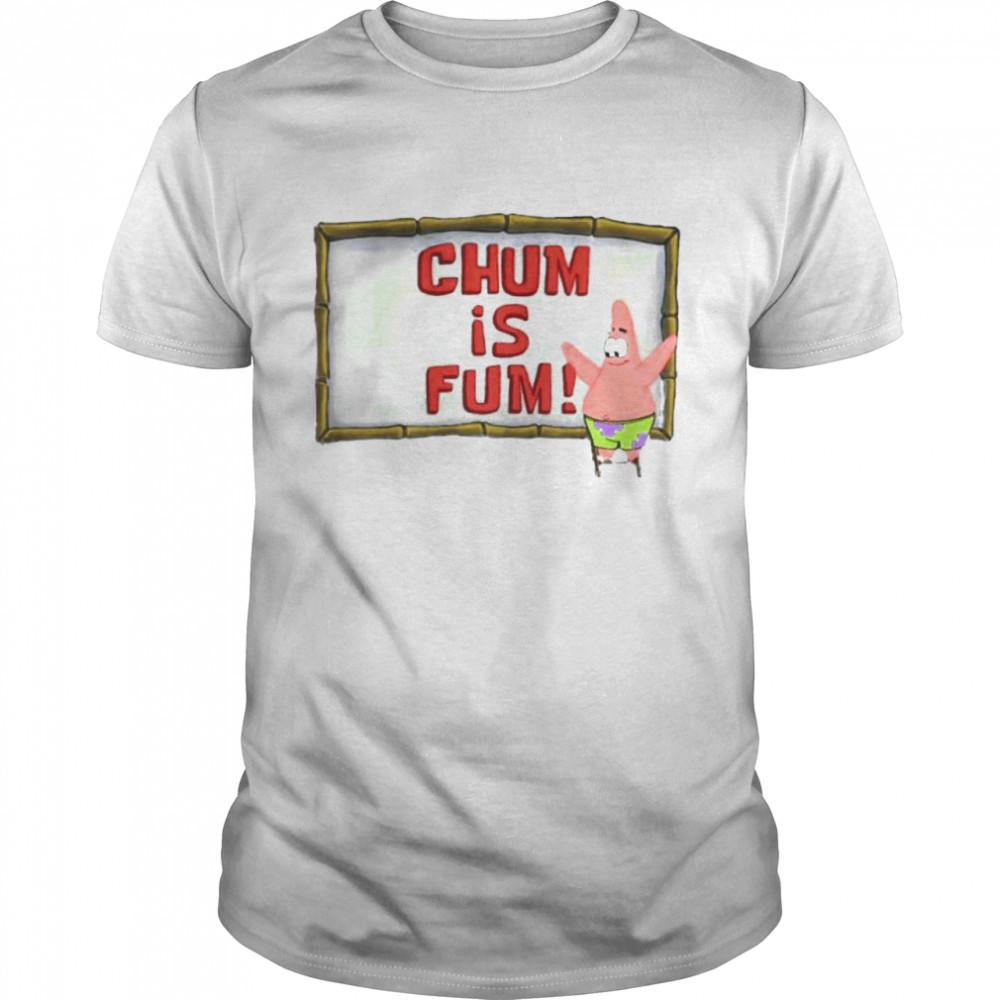 Patrick Star chum is fum shirt Classic Men's T-shirt
