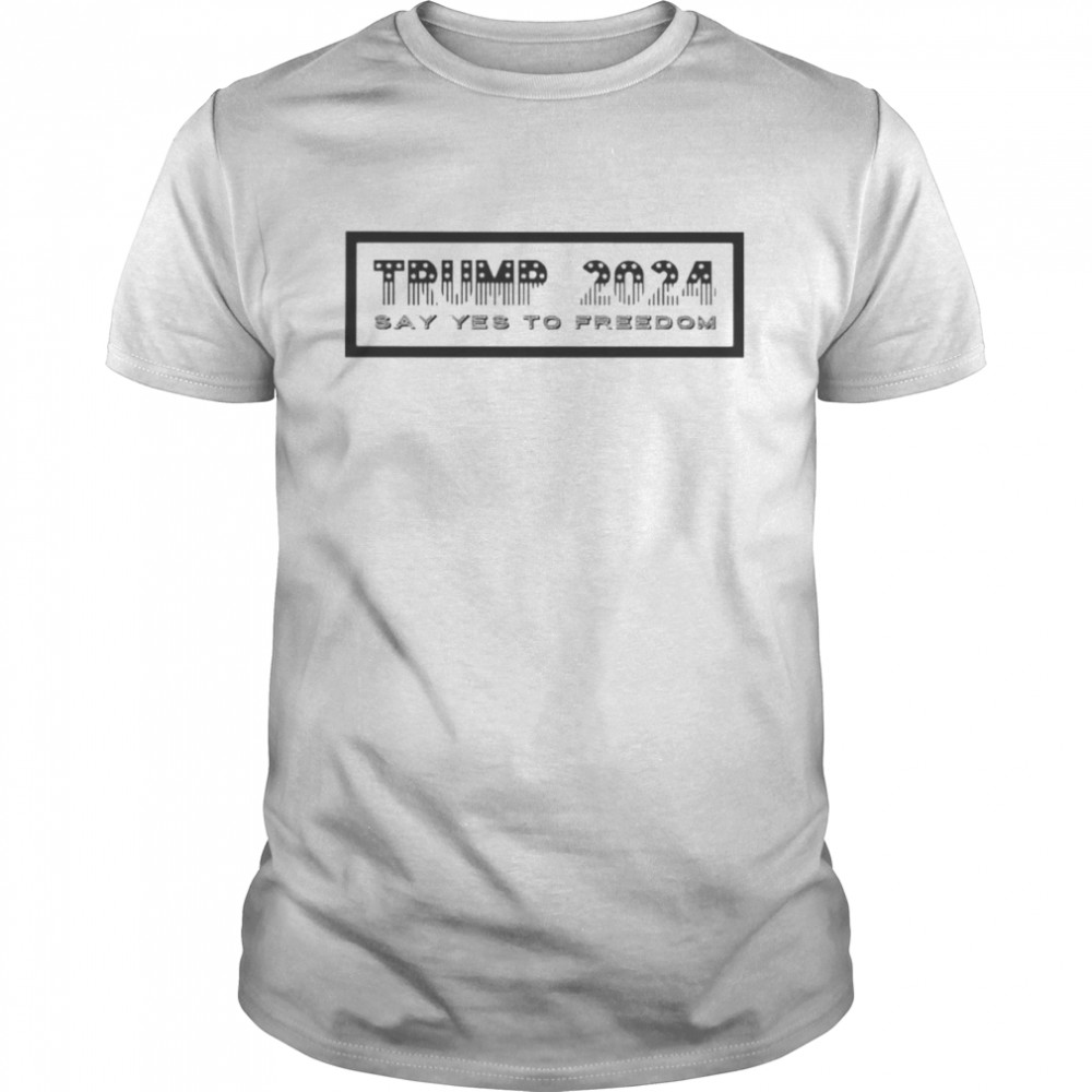 Trump 2024 say yes to freedom shirt Classic Men's T-shirt