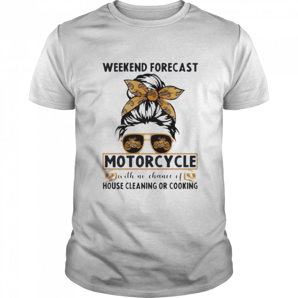 Weekend forecast motorcycle with no chance of house shirt Classic Men's T-shirt