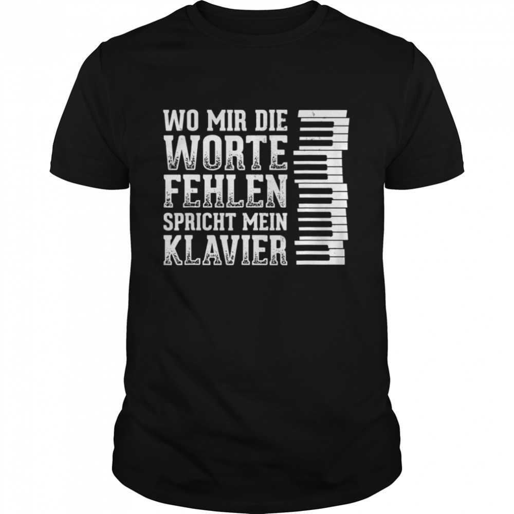 Where words missing says piano player music pianist  Classic Men's T-shirt