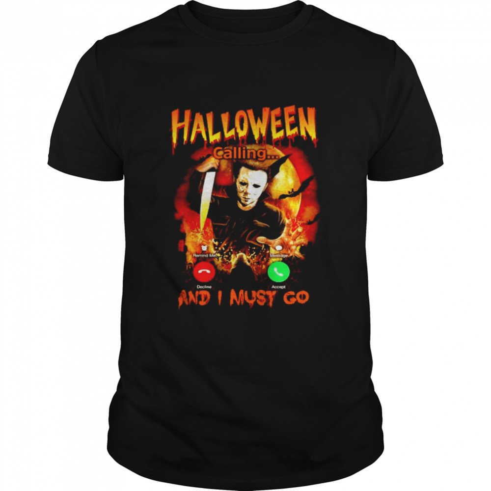 Michael Myers Halloween is calling and I must go shirt Classic Men's T-shirt