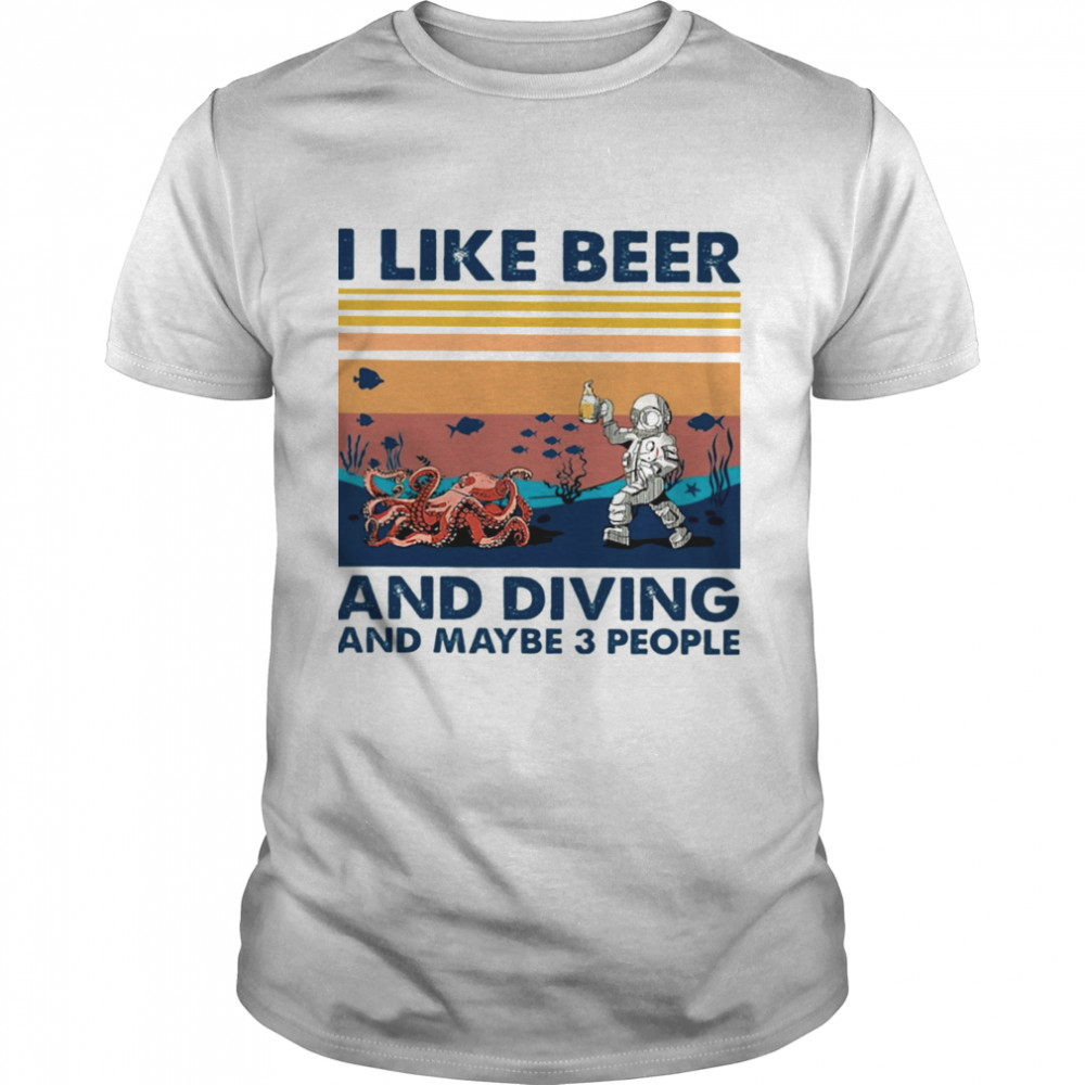 I Like Beer And Diving And Maybe 3 People  Classic Men's T-shirt