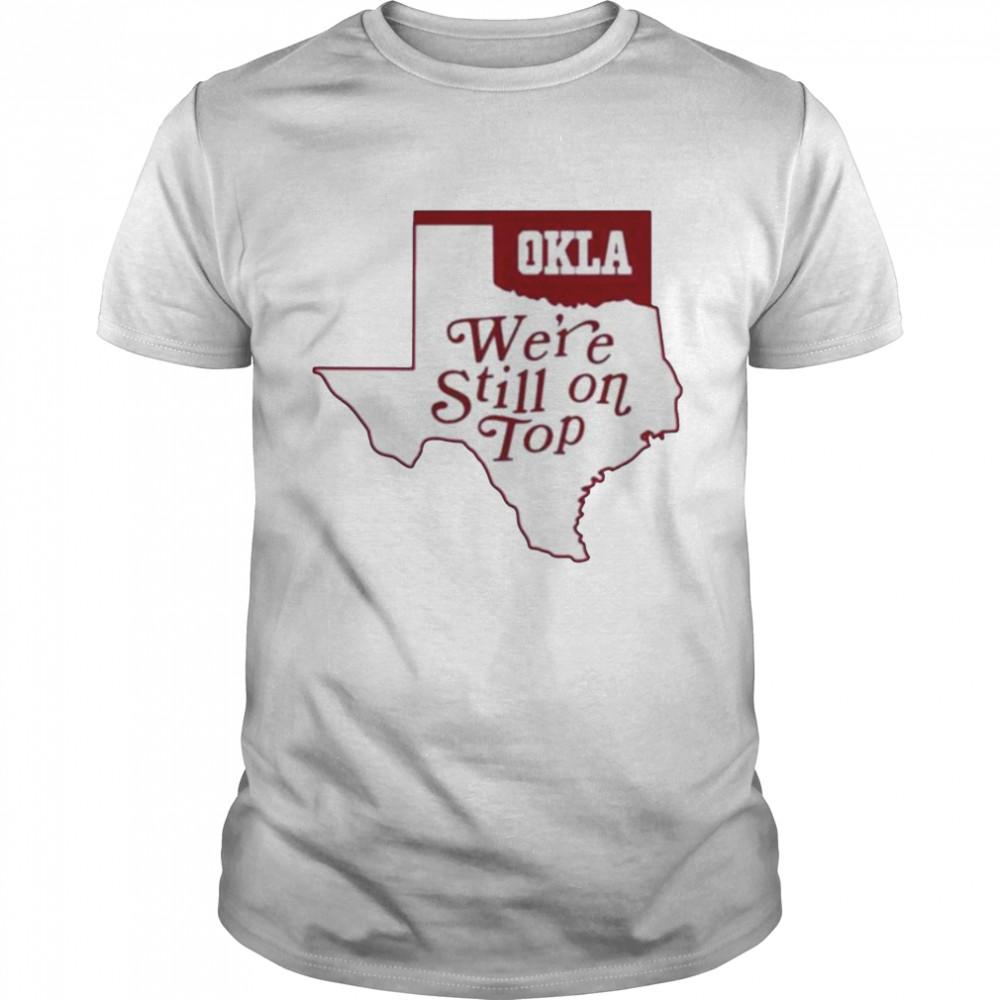 Okla We're Still On Top  Classic Men's T-shirt