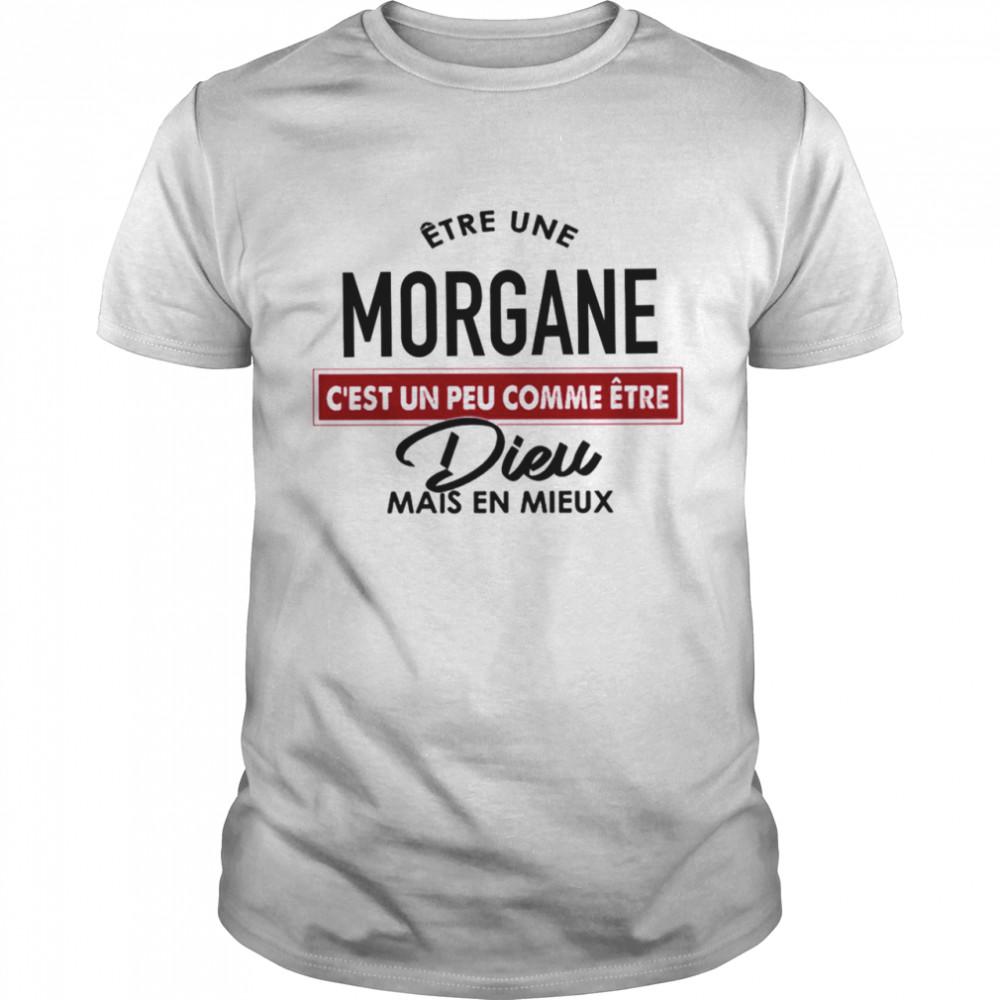 Etre une morgane c'est un peu comme etre dieu mais en mieux shirt Classic Men's T-shirt